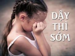 Dậy thì sớm ở trẻ – Tình trạng phụ huynh cần tìm hiểu